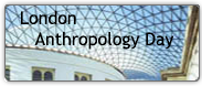 London Anthropology Day